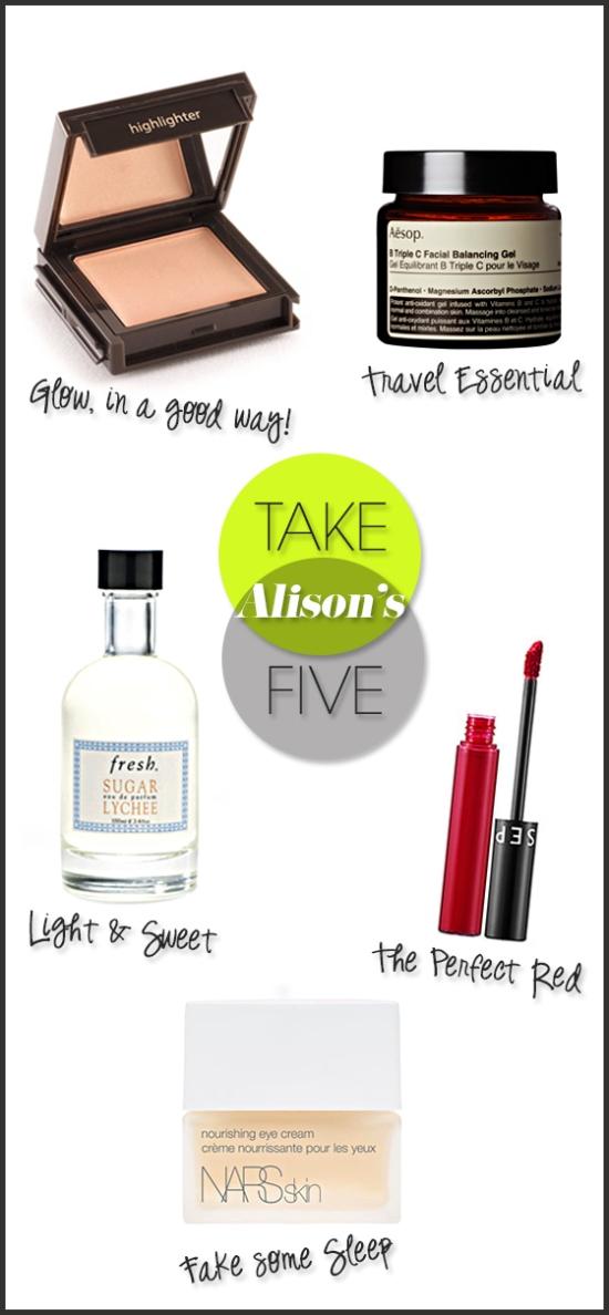 Take 5 for Beauty - Alison Fraker's Picks